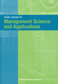 Asian Journal of Management Science and Applications (AJMSA)