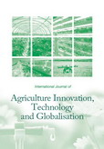 International Journal of Agriculture Innovation, Technology and Globalisation (IJAITG)
