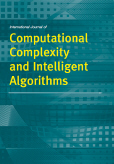 International Journal of Computational Complexity and Intelligent Algorithms