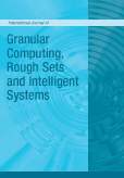 International Journal of Granular Computing, Rough Sets and Intelligent Systems (IJGCRSIS)