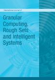 International Journal of Granular Computing, Rough Sets and Intelligent Systems (IJGCRSIS)