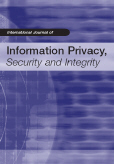 International Journal of Information Privacy, Security and Integrity (IJIPSI)