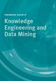 International Journal of Knowledge Engineering and Data Mining (IJKEDM)