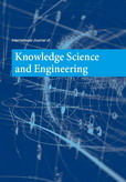 International Journal of Knowledge Science and Engineering (IJKSE)
