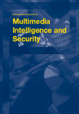 International Journal of Multimedia Intelligence and Security (IJMIS)