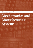 International Journal of Mechatronics and Manufacturing Systems