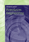 International Journal of Petroleum Engineering (IJPE)