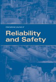 International Journal of Reliability and Safety (IJRS)