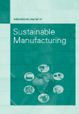 International Journal of Sustainable Manufacturing (IJSM)