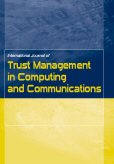 International Journal of Trust Management in Computing and Communications (IJTMCC)